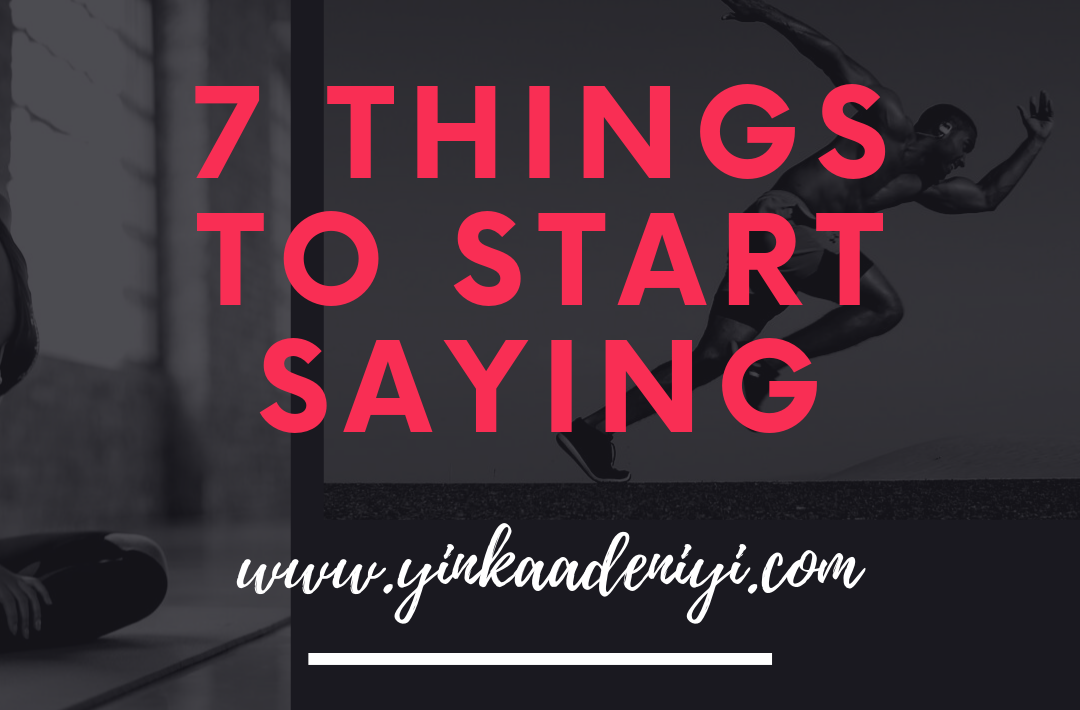 7 things to start saying