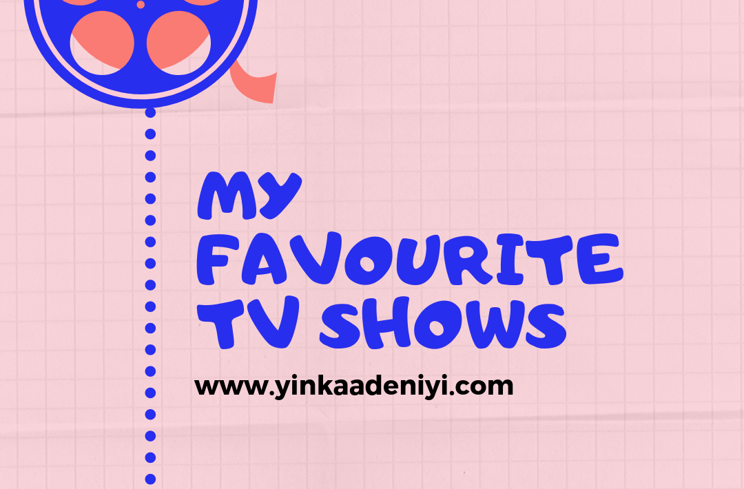 My Favourite TV Shows