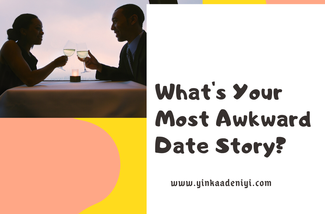 what's your most awkward date