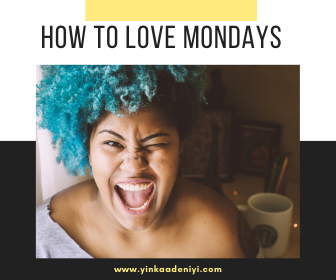 How To Love Mondays