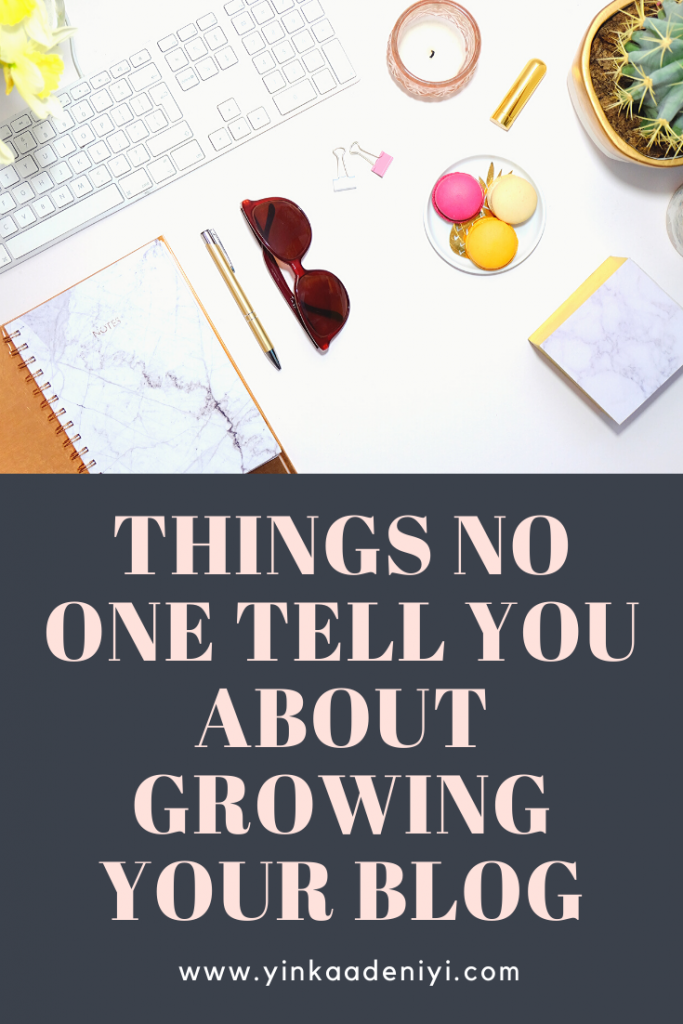 Things No One Tell You About Growing Your Blog