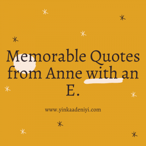 Memorable Quotes from Anne with an E
